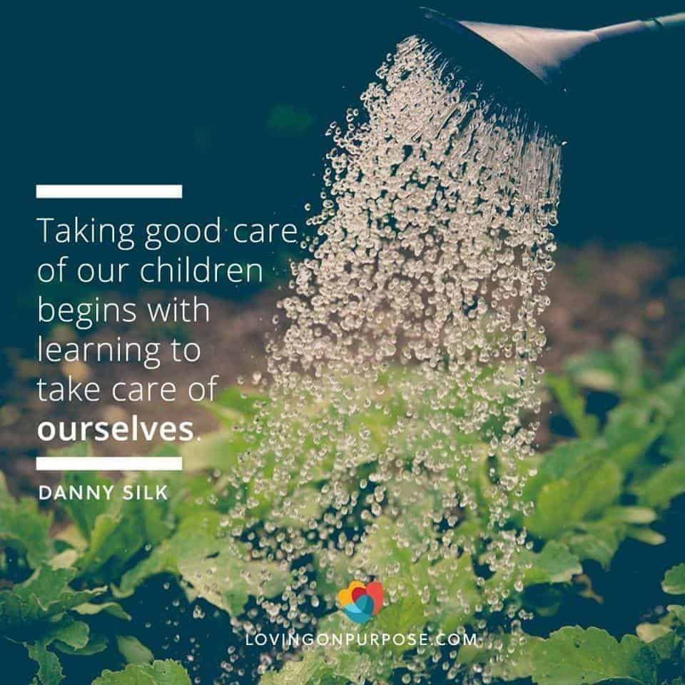 Taking good care of our children begins with learning to take care of ourselves